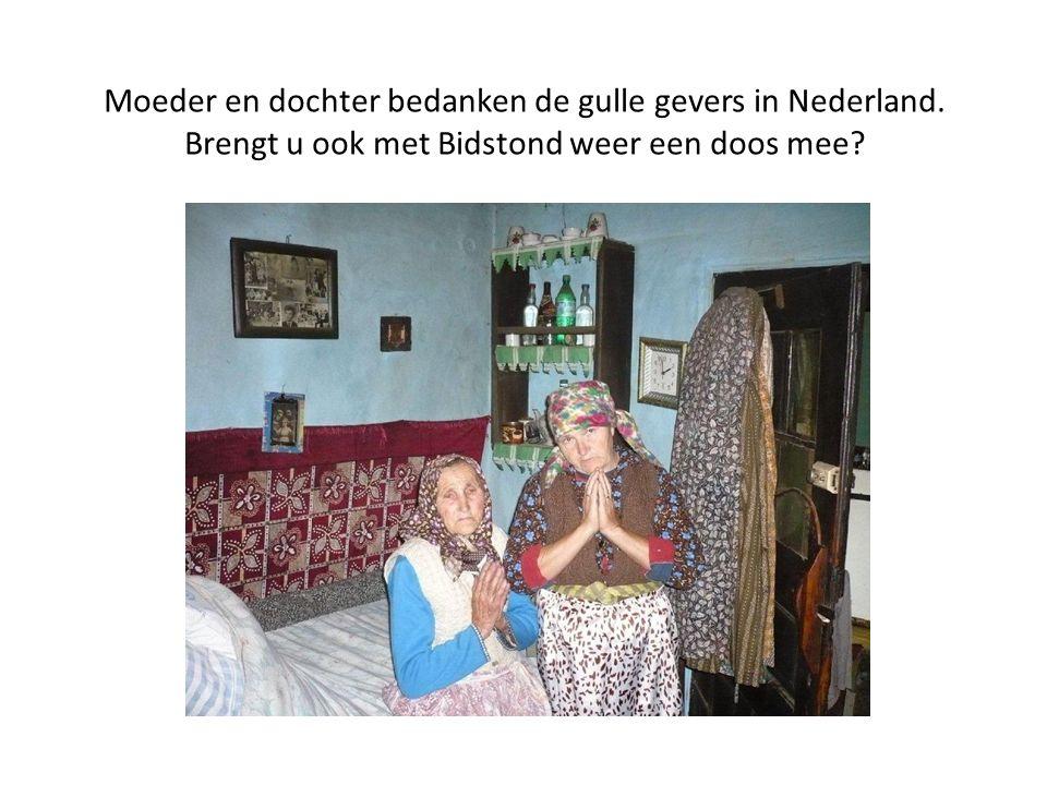 Moeder en dochter bedanken de gulle gevers in Nederland. Brengt u ook met Bidstond weer een doos mee?