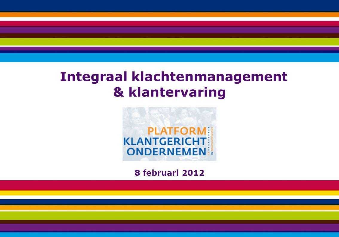= Integraal klachtenmanagement & klantervaring 8 februari 2012