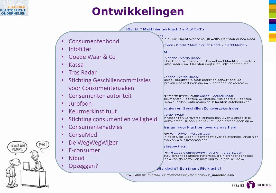 Ontwikkelingen Consumentenbond Infofilter Goede Waar & Co Kassa Tros Radar Stichting Geschillencommissies voor Consumentenzaken Consumenten autoriteit