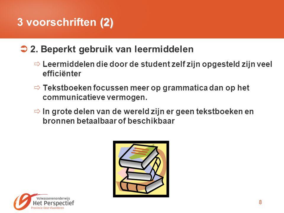 8 (2) 3 voorschriften (2)  2. Beperkt gebruik van leermiddelen  Leermiddelen die door de student zelf zijn opgesteld zijn veel efficiënter  Tekstbo