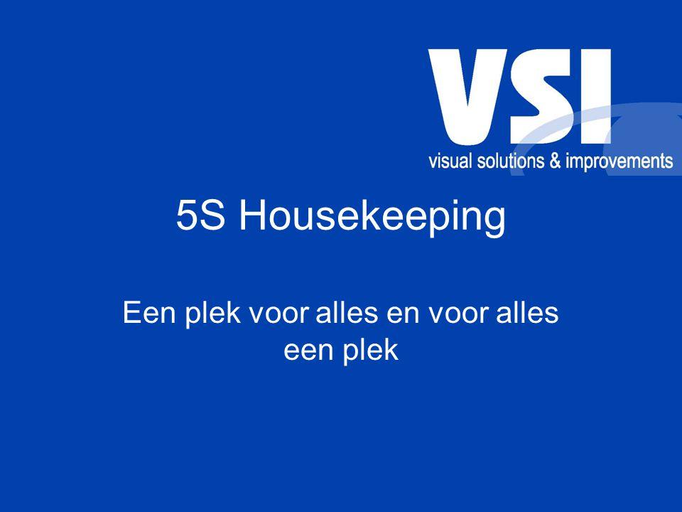 5S Housekeeping Een plek voor alles en voor alles een plek