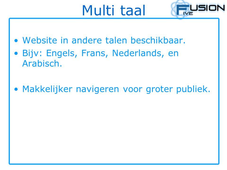 Multi taal Website in andere talen beschikbaar. Bijv: Engels, Frans, Nederlands, en Arabisch. Makkelijker navigeren voor groter publiek.