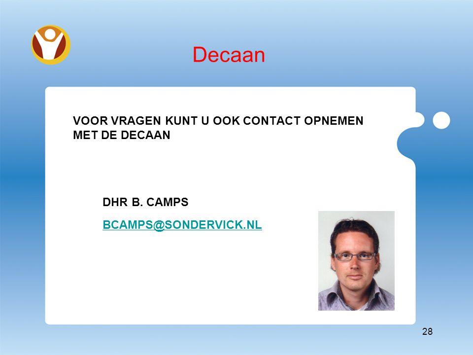 Decaan 28 VOOR VRAGEN KUNT U OOK CONTACT OPNEMEN MET DE DECAAN DHR B. CAMPS BCAMPS@SONDERVICK.NL