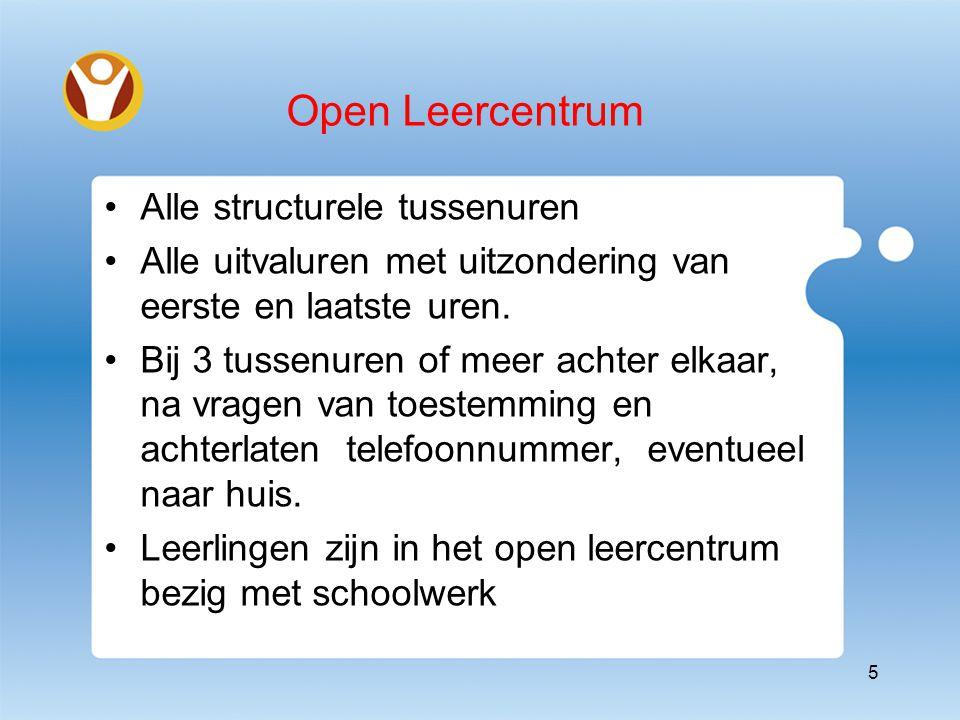 Open Leercentrum Alle structurele tussenuren Alle uitvaluren met uitzondering van eerste en laatste uren.