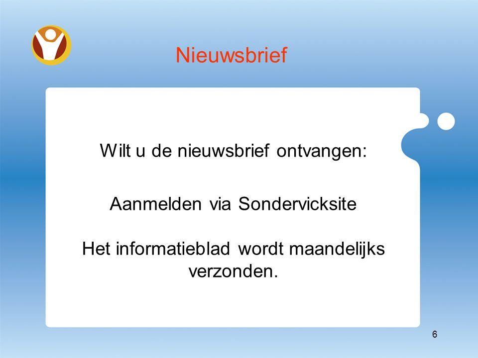 Nieuwsbrief Wilt u de nieuwsbrief ontvangen: Aanmelden via Sondervicksite Het informatieblad wordt maandelijks verzonden.