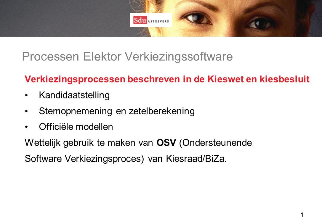 1 Processen Elektor Verkiezingssoftware Verkiezingsprocessen beschreven in de Kieswet en kiesbesluit Kandidaatstelling Stemopnemening en zetelberekening Officiële modellen Wettelijk gebruik te maken van OSV (Ondersteunende Software Verkiezingsproces) van Kiesraad/BiZa.