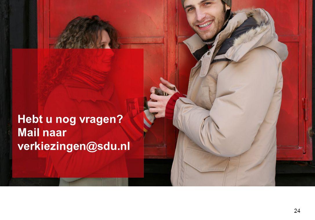 24 Hebt u nog vragen? Mail naar verkiezingen@sdu.nl