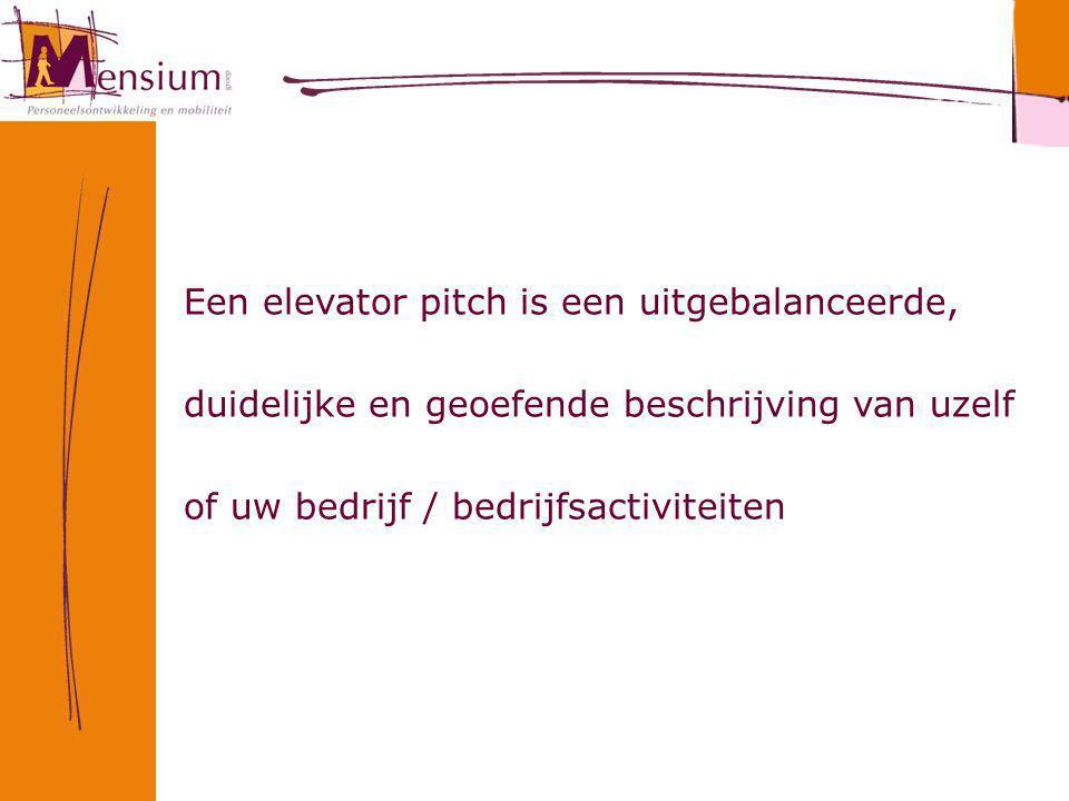 Een elevator pitch is een uitgebalanceerde, duidelijke en geoefende beschrijving van uzelf of uw bedrijf / bedrijfsactiviteiten