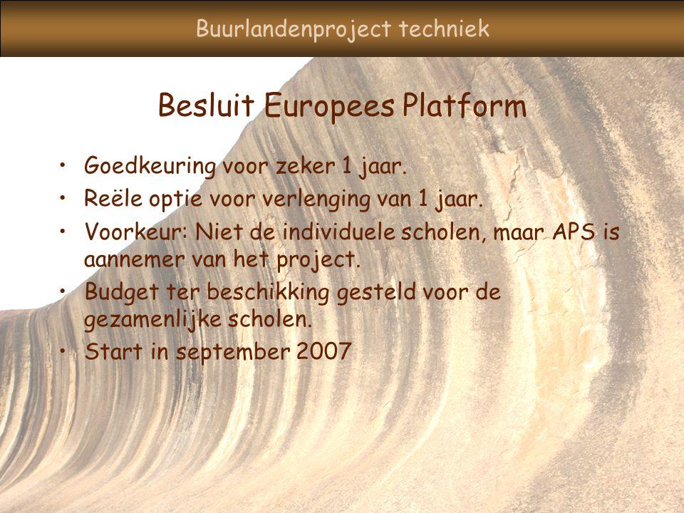 Buurlandenproject techniek Besluit Europees Platform Goedkeuring voor zeker 1 jaar.