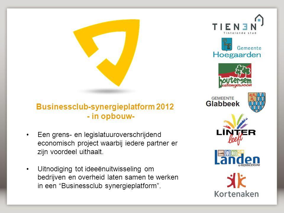 Businessclub-synergieplatform 2012 - in opbouw- Een grens- en legislatuuroverschrijdend economisch project waarbij iedere partner er zijn voordeel uithaalt.