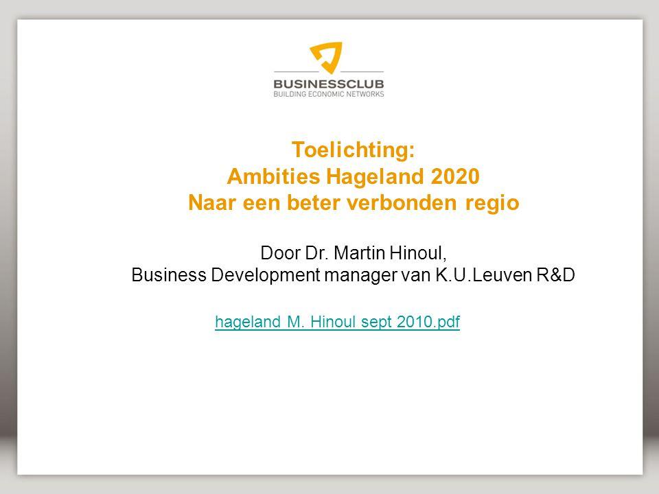 Toelichting: Ambities Hageland 2020 Naar een beter verbonden regio Door Dr.