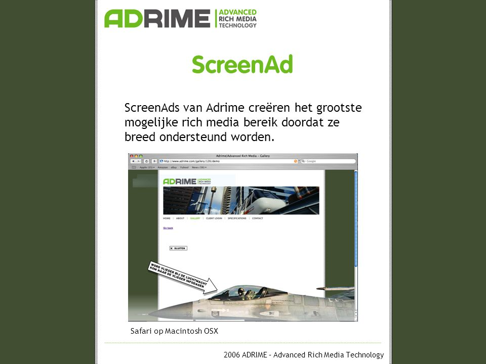 2006 ADRIME – Advanced Rich Media Technology ScreenAd Werking ScreenAd One-Tag © systeem Ad-serving Adrime Components