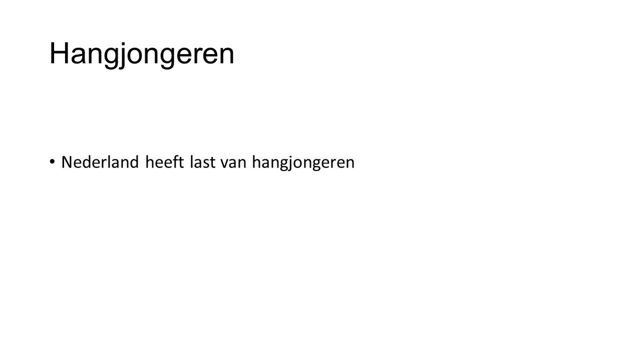 Hangjongeren Nederland heeft last van hangjongeren