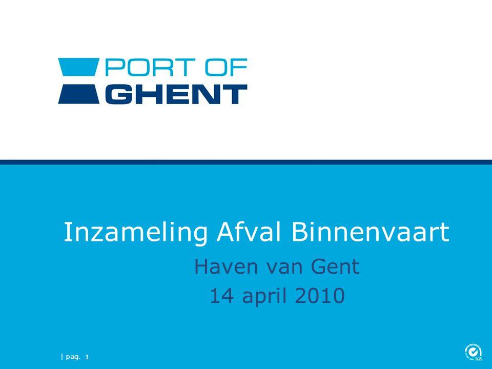 | pag. 1 Inzameling Afval Binnenvaart Haven van Gent 14 april 2010