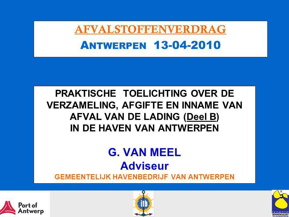 PRAKTISCHE TOELICHTING OVER DE VERZAMELING, AFGIFTE EN INNAME VAN AFVAL VAN DE LADING (Deel B) IN DE HAVEN VAN ANTWERPEN G.