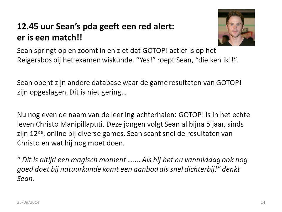12.45 uur Sean's pda geeft een red alert: er is een match!.