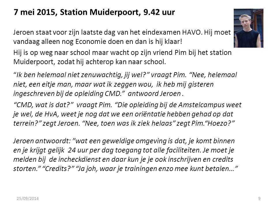 7 mei 2015, Station Muiderpoort, 9.42 uur Jeroen staat voor zijn laatste dag van het eindexamen HAVO.