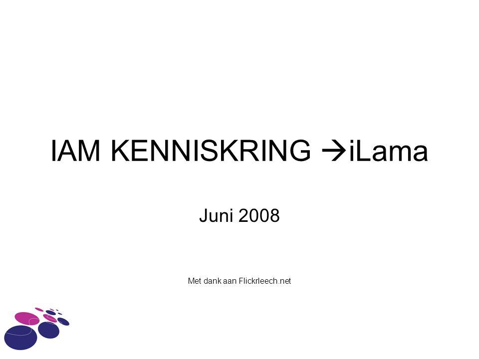 IAM KENNISKRING  iLama Juni 2008 Met dank aan Flickrleech.net