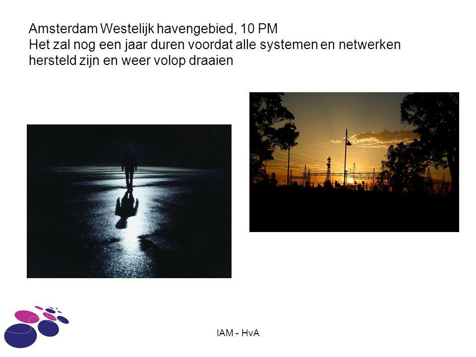 IAM - HvA Amsterdam Westelijk havengebied, 10 PM Het zal nog een jaar duren voordat alle systemen en netwerken hersteld zijn en weer volop draaien