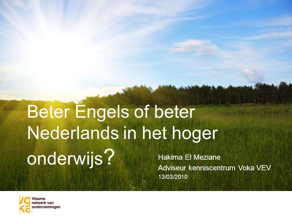 Een perspectief voor Vlaanderen Aggiornamento Een perspectief voor Vlaanderen auteur functie datum Beter Engels of beter Nederlands in het hoger onderwijs .