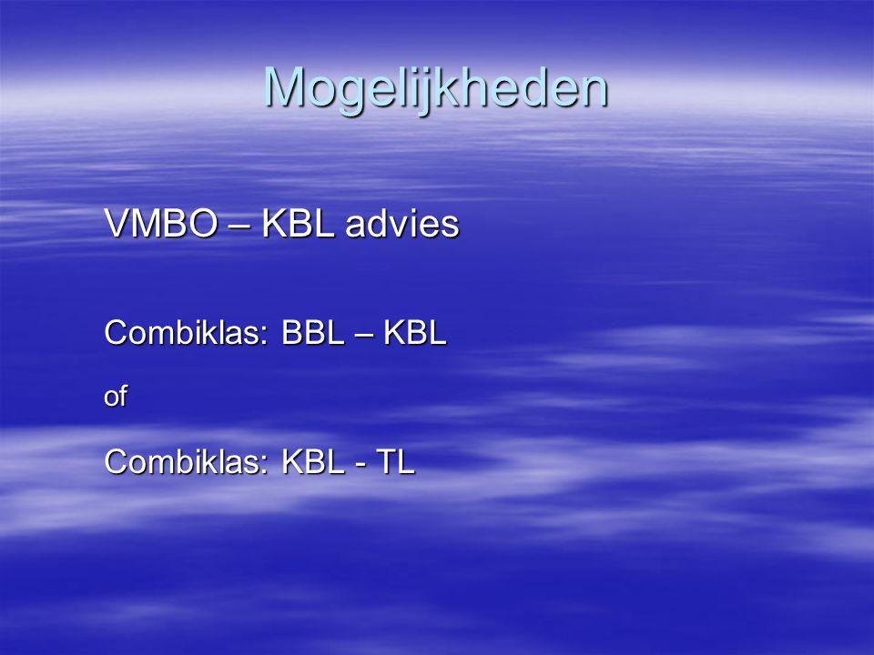 Mogelijkheden VMBO – KBL advies Combiklas: BBL – KBL of Combiklas: KBL - TL