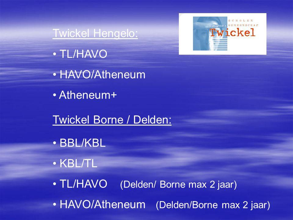 Twickel Hengelo: TL/HAVO HAVO/Atheneum Atheneum+ Twickel Borne / Delden: BBL/KBL KBL/TL TL/HAVO (Delden/ Borne max 2 jaar) HAVO/Atheneum (Delden/Borne