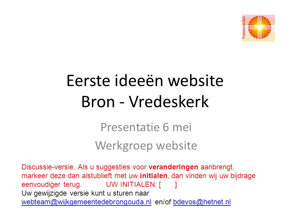 Eerste ideeën website Bron - Vredeskerk Presentatie 6 mei Werkgroep website Discussie-versie.