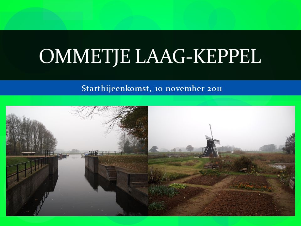 Startbijeenkomst, 10 november 2011 OMMETJE LAAG-KEPPEL