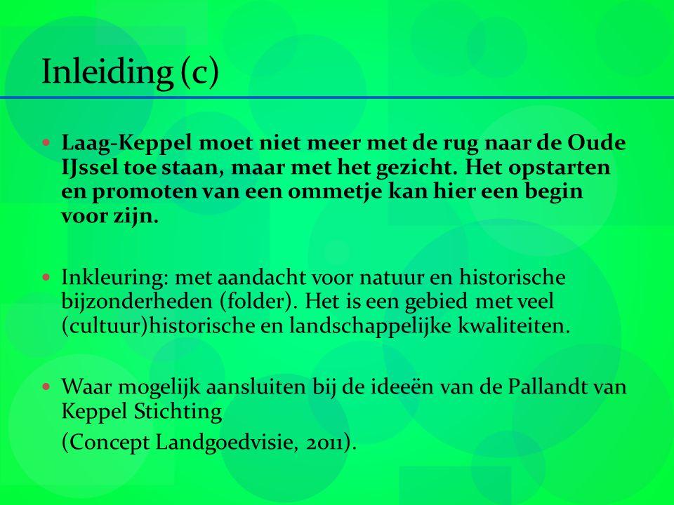 Inleiding (c) Laag-Keppel moet niet meer met de rug naar de Oude IJssel toe staan, maar met het gezicht.