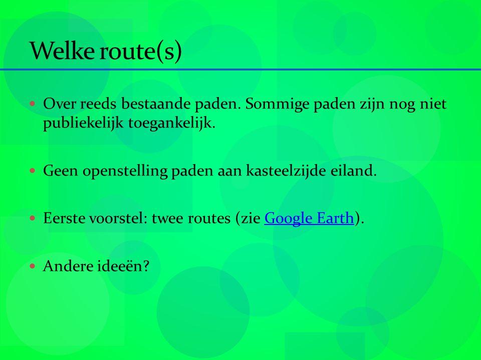 Welke route(s) Over reeds bestaande paden. Sommige paden zijn nog niet publiekelijk toegankelijk.