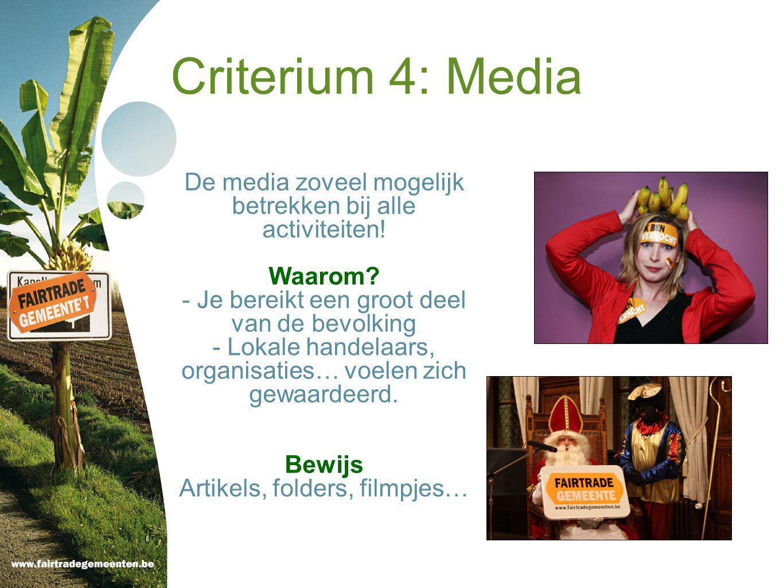 Criterium 4: Media De media zoveel mogelijk betrekken bij alle activiteiten.