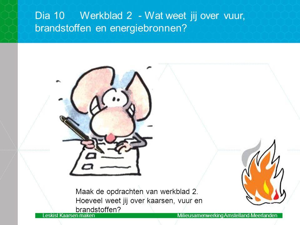 Dia 10Werkblad 2 - Wat weet jij over vuur, brandstoffen en energiebronnen.