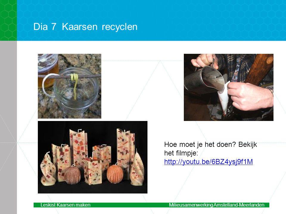 Dia 7Kaarsen recyclen Hoe moet je het doen.
