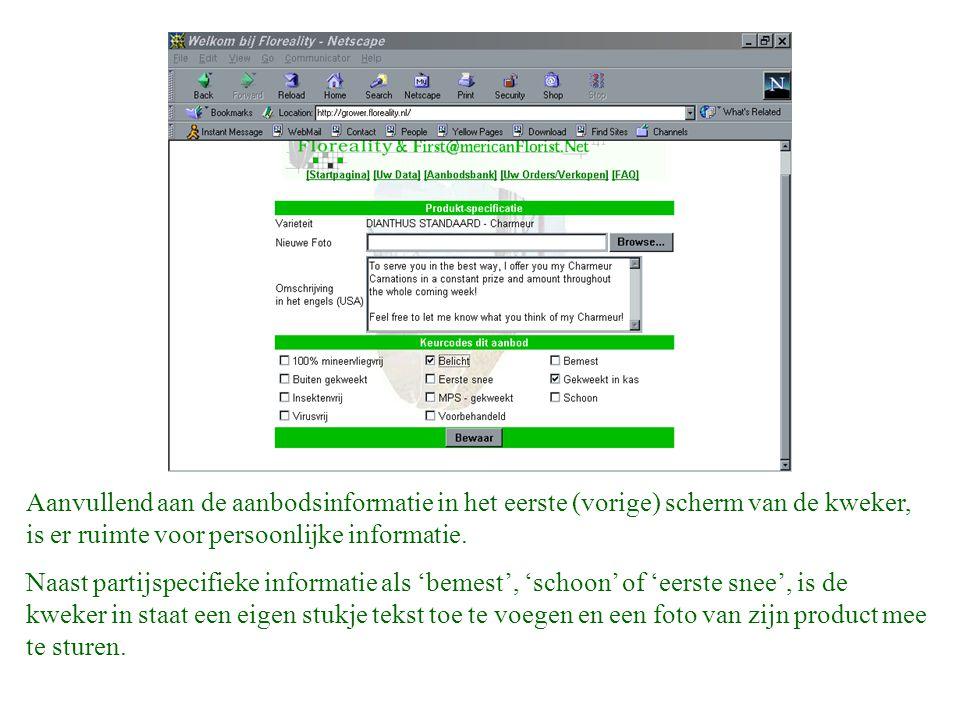 Aanvullend aan de aanbodsinformatie in het eerste (vorige) scherm van de kweker, is er ruimte voor persoonlijke informatie.