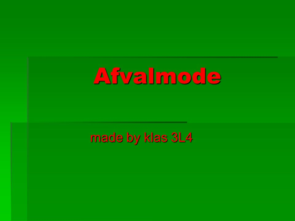 Afvalmode made by klas 3L4