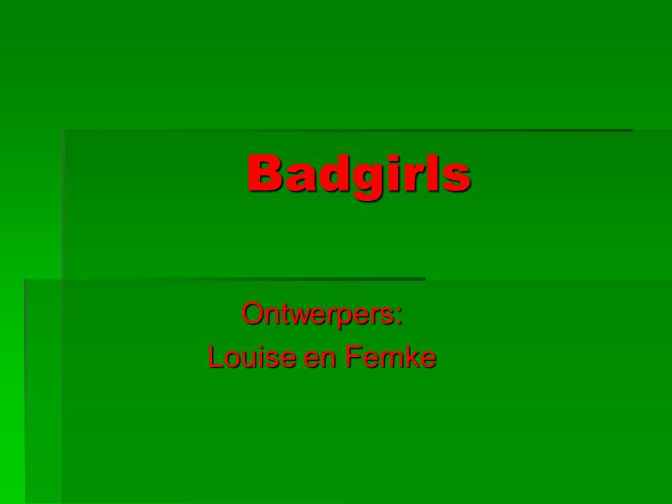 Badgirls Ontwerpers: Louise en Femke