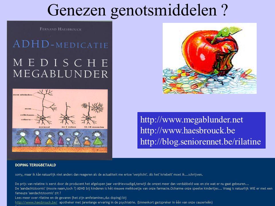 Medische Megablunder35 Genezen genotsmiddelen ? http://www.megablunder.net http://www.haesbrouck.be http://blog.seniorennet.be/rilatine