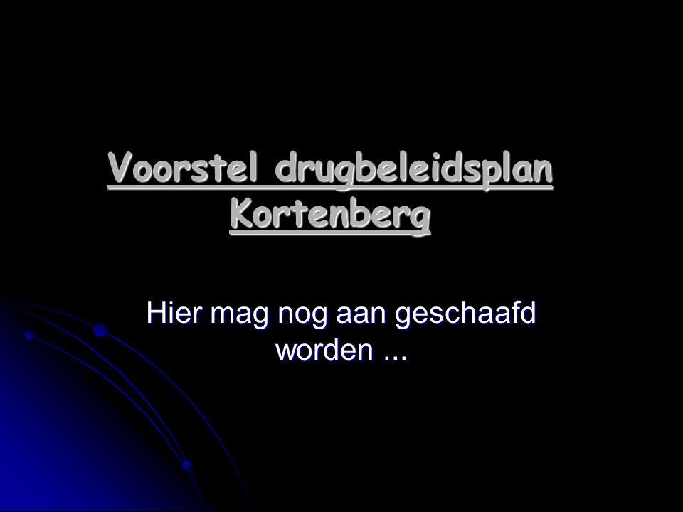 Voorstel drugbeleidsplan Kortenberg Hier mag nog aan geschaafd worden...