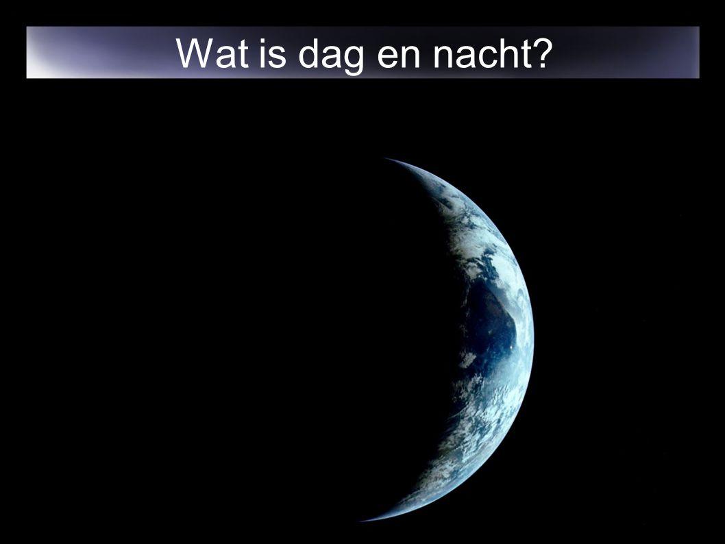 Wat is dag en nacht?
