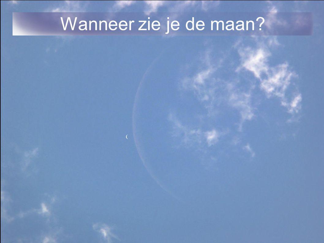 Wanneer zie je de maan?