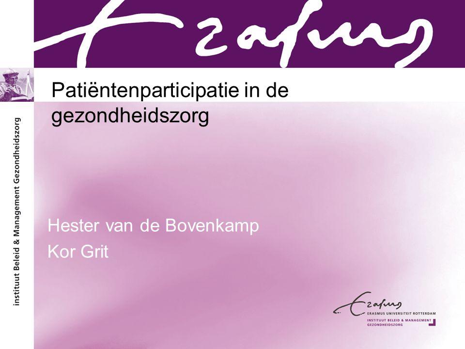 Patiëntenparticipatie in de gezondheidszorg Hester van de Bovenkamp Kor Grit