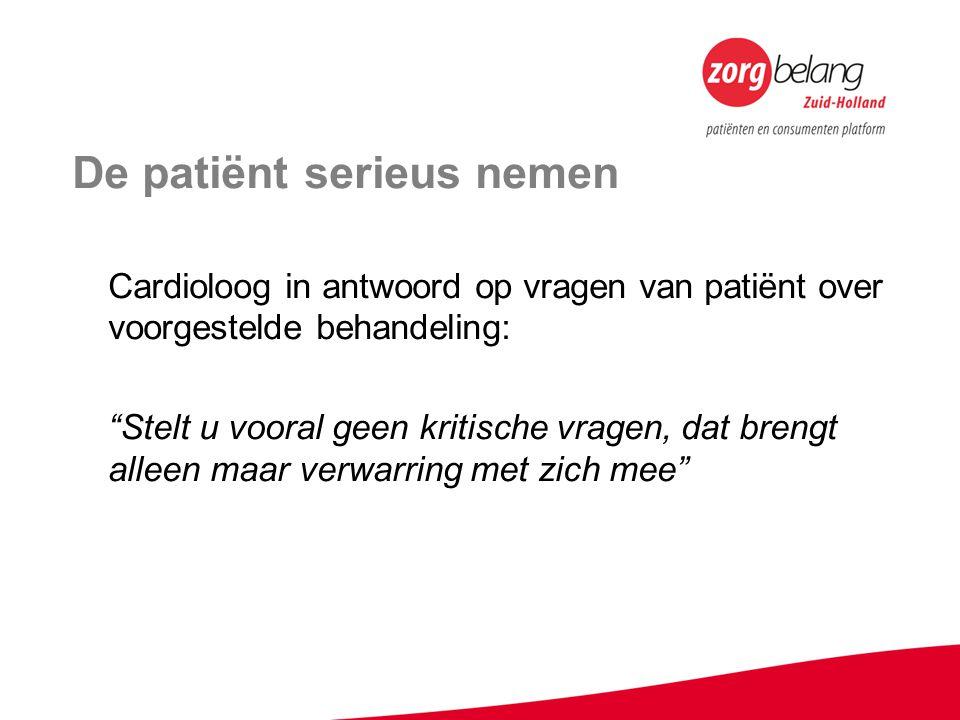 De patiënt serieus nemen Cardioloog in antwoord op vragen van patiënt over voorgestelde behandeling: Stelt u vooral geen kritische vragen, dat brengt alleen maar verwarring met zich mee