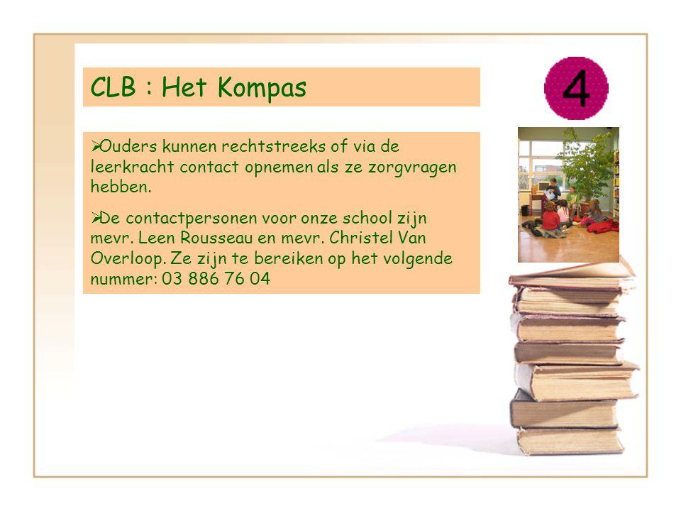 CLB : Het Kompas OOuders kunnen rechtstreeks of via de leerkracht contact opnemen als ze zorgvragen hebben.