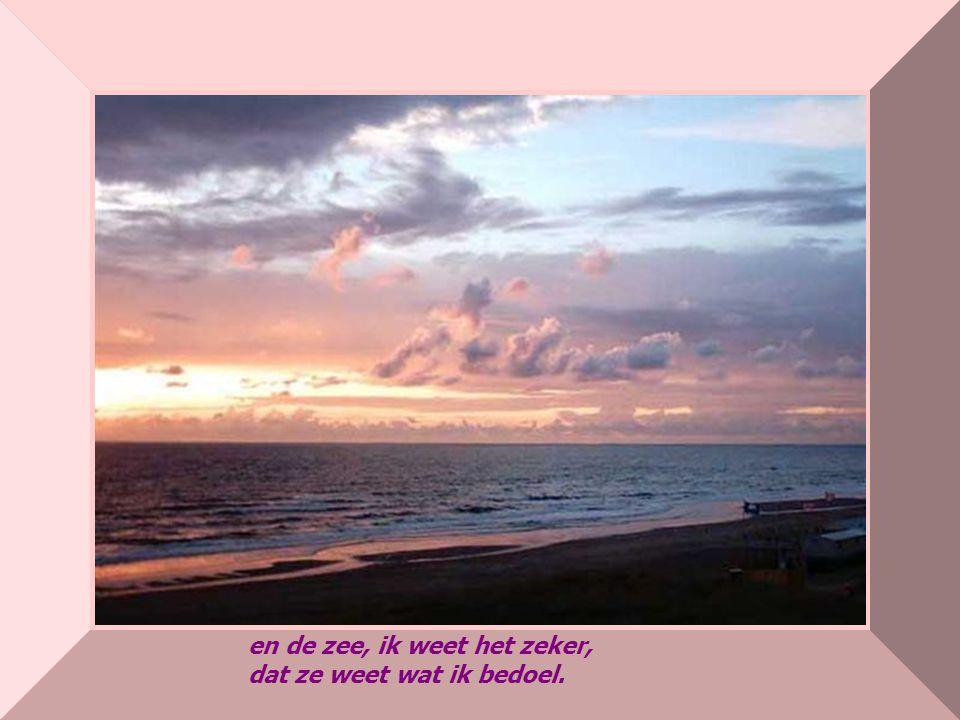 made by bepwww.powerpointsite-bep.nl en de zee, ik weet het zeker, dat ze weet wat ik bedoel.
