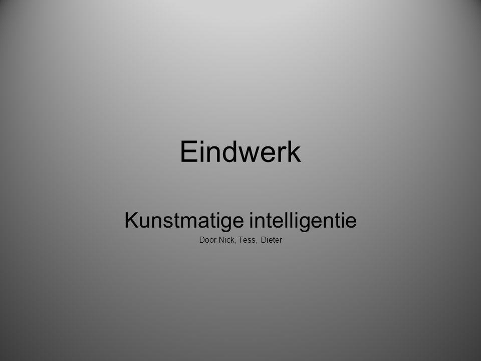 Eindwerk Kunstmatige intelligentie Door Nick, Tess, Dieter
