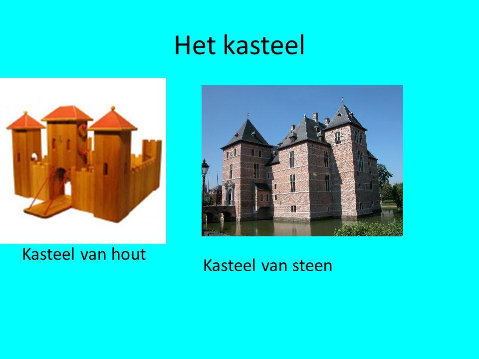 Het kasteel Kasteel van hout Kasteel van steen