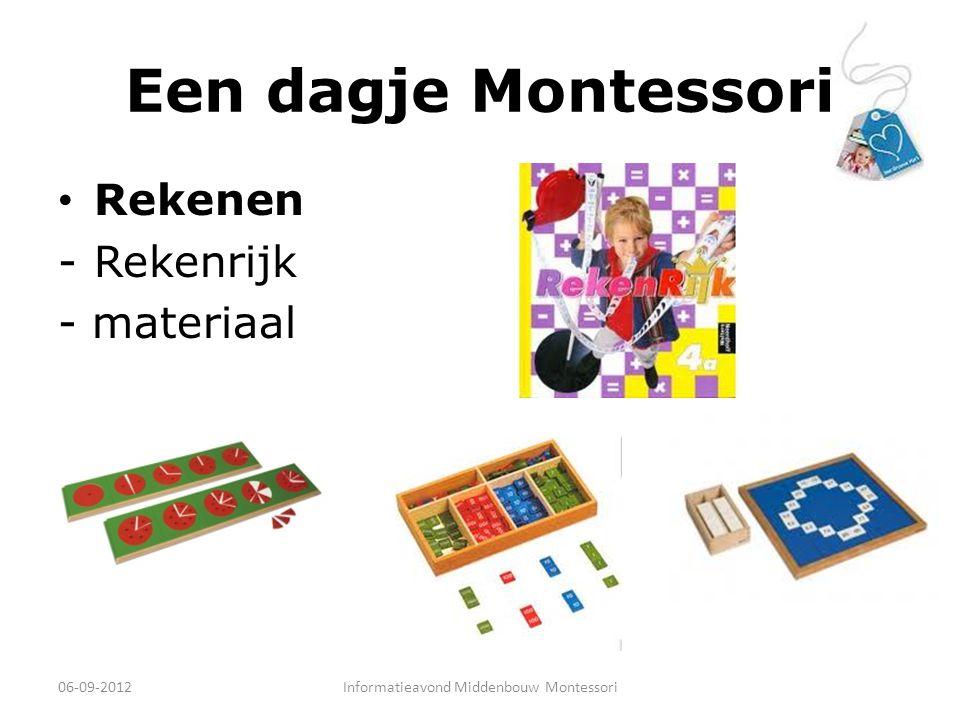 Een dagje Montessori Rekenen -Rekenrijk - materiaal 06-09-2012Informatieavond Middenbouw Montessori