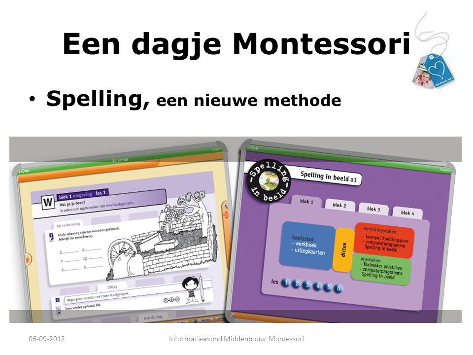 Een dagje Montessori Spelling, een nieuwe methode 06-09-2012Informatieavond Middenbouw Montessori