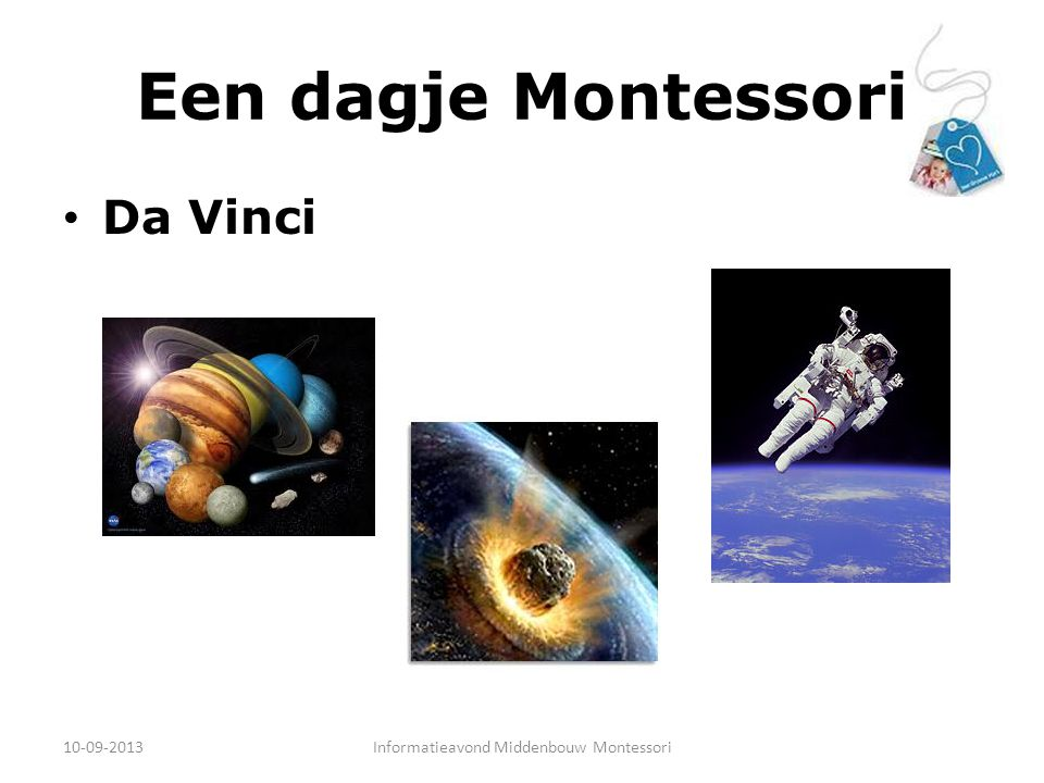 Een dagje Montessori Da Vinci 10-09-2013Informatieavond Middenbouw Montessori