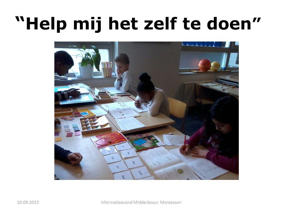 Help mij het zelf te doen 10-09-2013Informatieavond Middenbouw Montessori